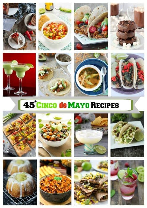 Over 45 Cinco de Mayo Recipes You Must Make - there's something for everyone!